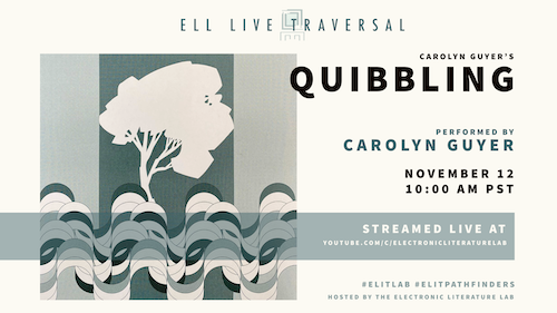 Carolyn Guyer: Quibbling - Live Traversal at ELL, poster by Holly Slocum